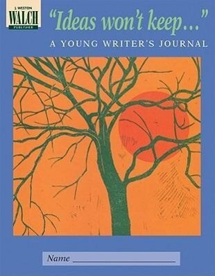 Ideas Won't Keep...: A Young Writer's Journal als Taschenbuch