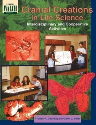 Cranial Creations in Life Science: Interdisciplinary and Cooperative Activities als Taschenbuch