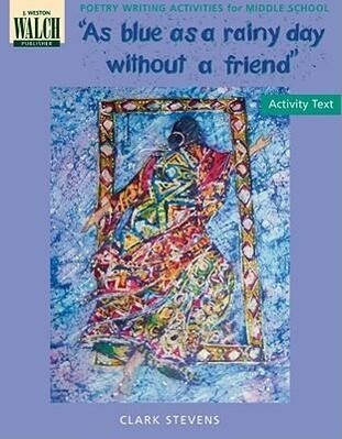 As Blue as a Rainy Day Without a Friend: Poetry Writing Activities for Middle School als Taschenbuch