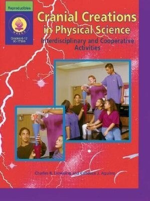 Cranial Creations in Physical Science: Interdisciplinary and Cooperative Activities als Taschenbuch