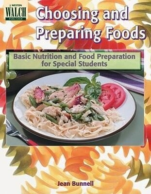 Choosing and Preparing Foods: Basic Nutrition and Food Preparation for Special Student als Taschenbuch