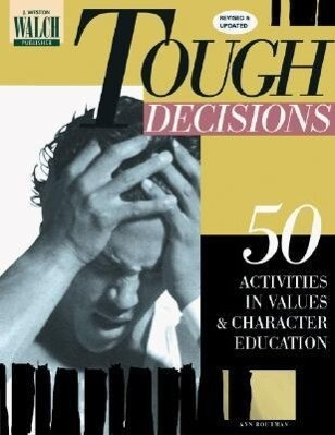 Tough Decisions: 50 Activities in Values & Character Education als Taschenbuch