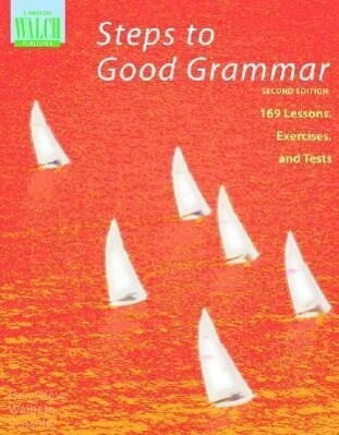 Steps to Good Grammar: 169 Lessons, Exercises, and Tests als Taschenbuch