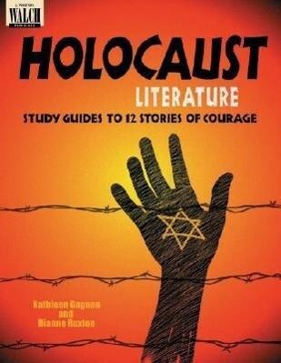 Holocaust Literature: Study Guides to 12 Stories of Courage als Taschenbuch