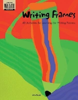 Writing Frames: 40 Activities for Learning the Writing Process als Taschenbuch