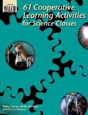 61 Cooperative Learning Activities for Science Classes als Taschenbuch