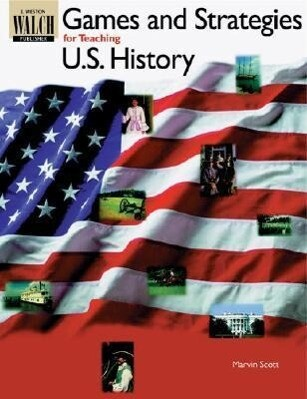 Games and Strategies for Teaching U.S. History als Taschenbuch