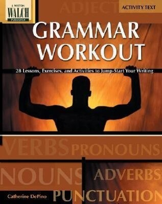 Grammar Workout: 28 Lessons, Exercises, and Activities to Jump-Start Your Writing als Taschenbuch
