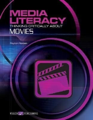 Media Literacy: Thinking Critically about Movies als Taschenbuch