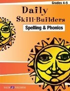 Daily Skill-Builders for Spelling & Phonics: Grades 4-5