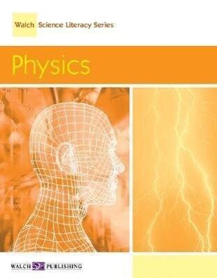 Walch Science Literacy Series: Physics als Taschenbuch