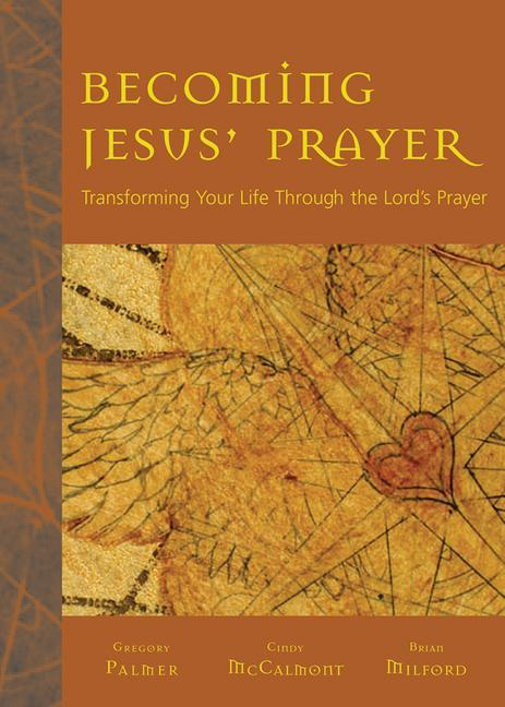 Becoming Jesus' Prayer: Transforming Your Life Through the Lord's Prayer als Taschenbuch