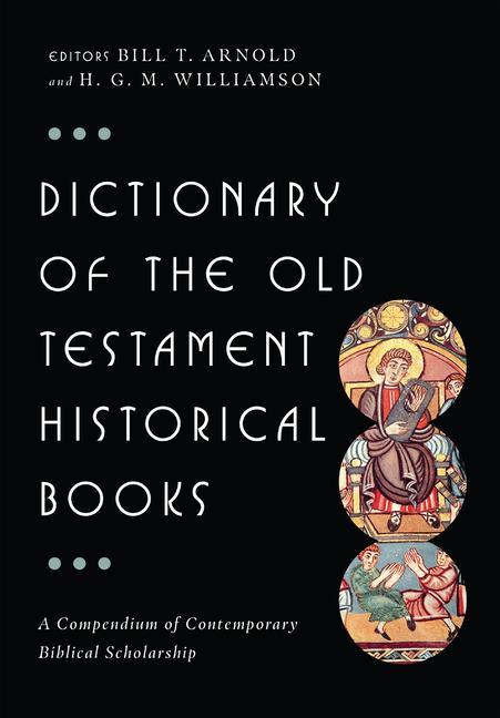 Dictionary of the Old Testament: Historical Books als Buch