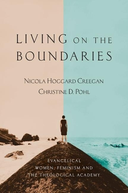 Living on the Boundaries: Evangelical Women, Feminism and the Theological Academy als Taschenbuch