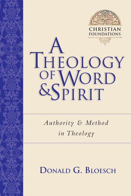 A Theology of Word & Spirit: Authority & Method in Theology als Taschenbuch