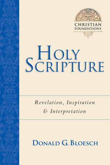 Holy Scripture: Revelation, Inspiration & Interpretation als Taschenbuch