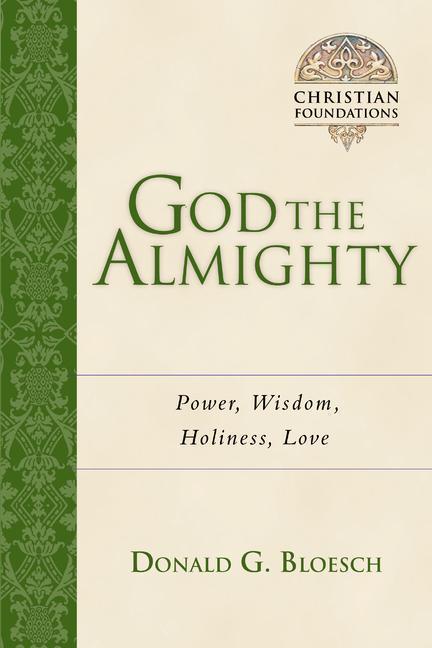 God the Almighty: Power, Wisdom, Holiness, Love als Taschenbuch