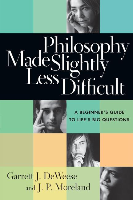 Philosophy Made Slightly Less Difficult: A Beginner's Guide to Life's Big Questions als Taschenbuch
