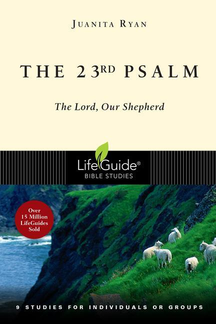 The 23rd Psalm: The Lord, Our Shepherd; 9 Studies for Individuals or Groups als Taschenbuch