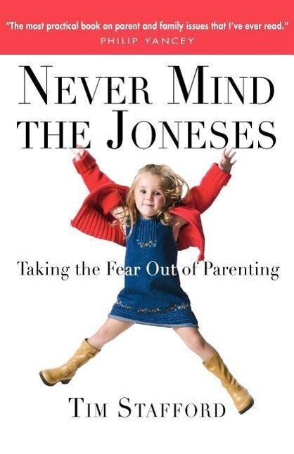 Never Mind the Joneses: Taking the Fear Out of Parenting als Taschenbuch