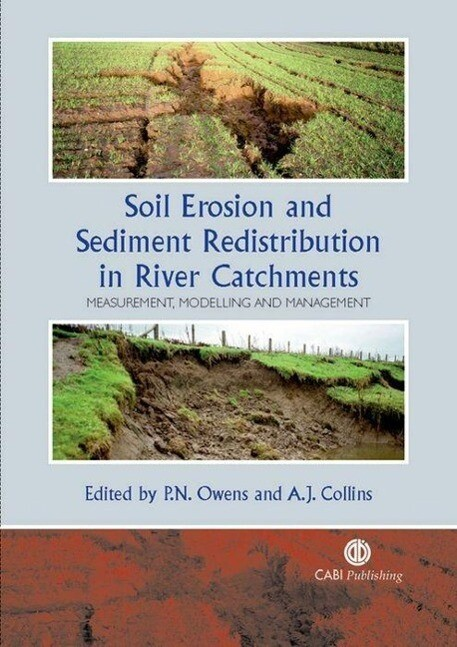 Soil Erosion and Sediment Redistribution in River Catchments: Measurement, Modelling and Management als Buch