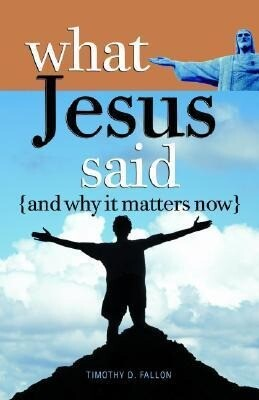 What Jesus Said and Why It Matters Now als Taschenbuch