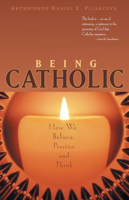 Being Catholic: How We Believe, Practice and Think als Taschenbuch