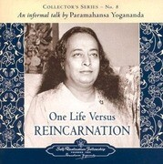 One Life Versus Reincarnation: Collector's Series # 8. an Informal Talk by Paramahansa Yogananda