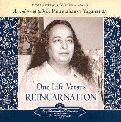 One Life Versus Reincarnation: Collector's Series # 8. an Informal Talk by Paramahansa Yogananda als Hörbuch