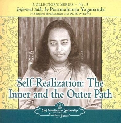 Self Realization: The Inner and Outer Path: Collector's Series No. 5. an Informal Talk by Paramahansa Yogananda als Hörbuch