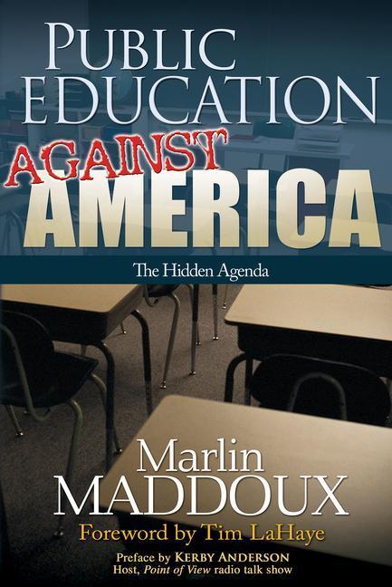 Public Education Against America: The Hidden Agenda als Buch