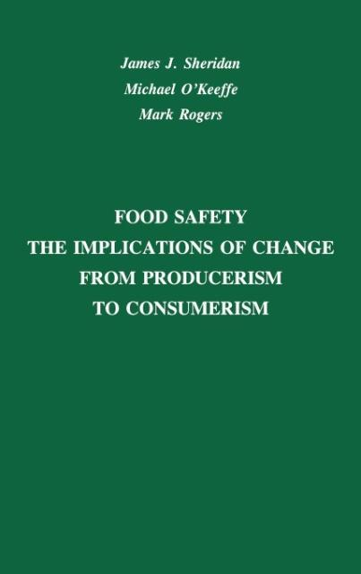 Food Safety: The Implications of Change from Producerism to Consumerism als Buch