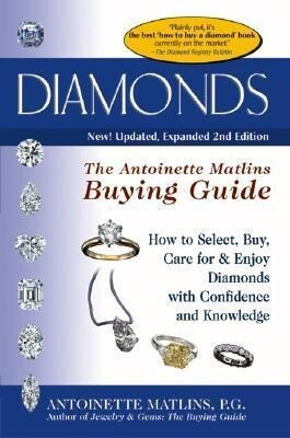 Diamonds: The Antoinette Matlins Buying Guide--How to Select, Buy, Care for & Enjoy Diamonds with Confidence and Knowledge als Taschenbuch
