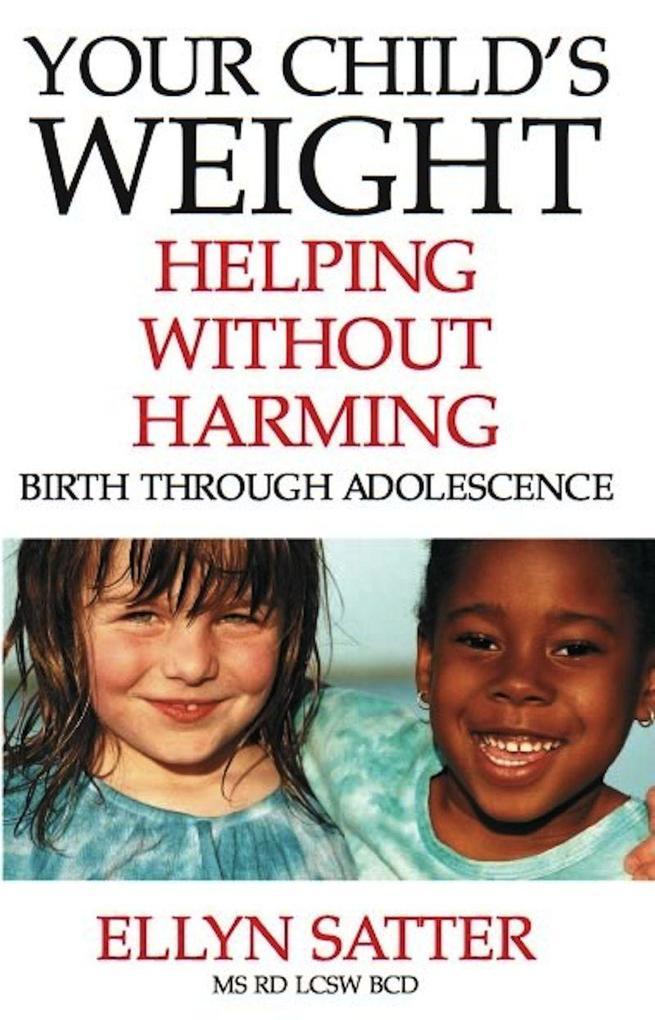 Your Child's Weight: Helping Without Harming als Taschenbuch