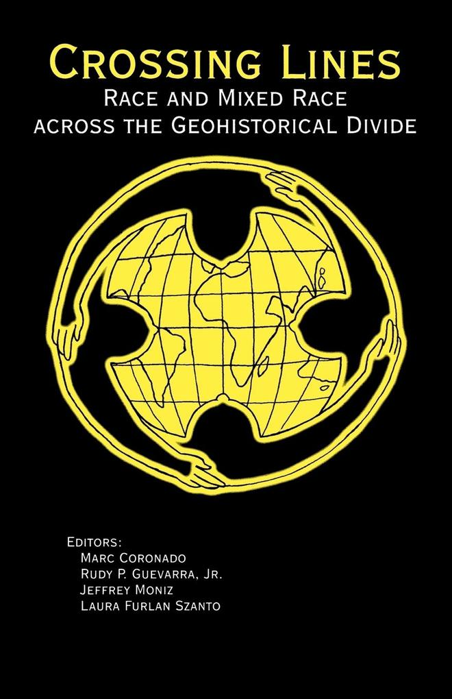 Crossing Lines: Race and Mixed Race Across the Geohistorical Divide als Taschenbuch