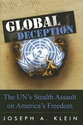 Global Deception: The UN's Stealth Assault on America's Freedoms als Buch