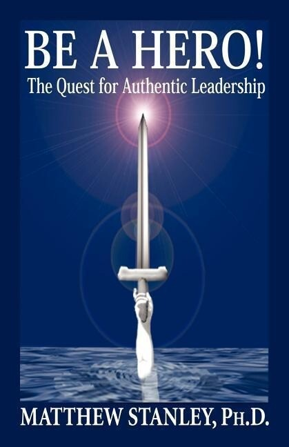 Be a Hero! the Quest for Authentic Leadership als Taschenbuch