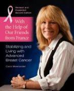 With the Help of Our Friends from France: Stabilizing and Living with Advanced Breast Cancer, 2nd Edition 2007 als Taschenbuch