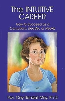 The Intuitive Career: How to Succeed as a Consultant, Reader, or Healer als Taschenbuch