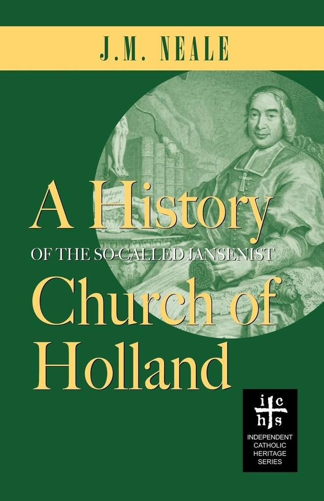 A History of the So-Called Jansenist Church of Holland als Taschenbuch