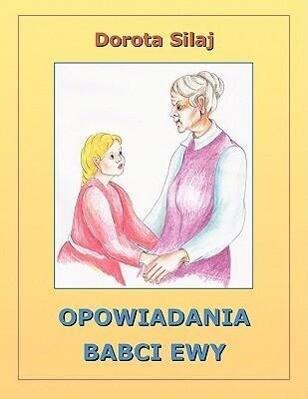 Opowiadania Babci Ewy als Taschenbuch