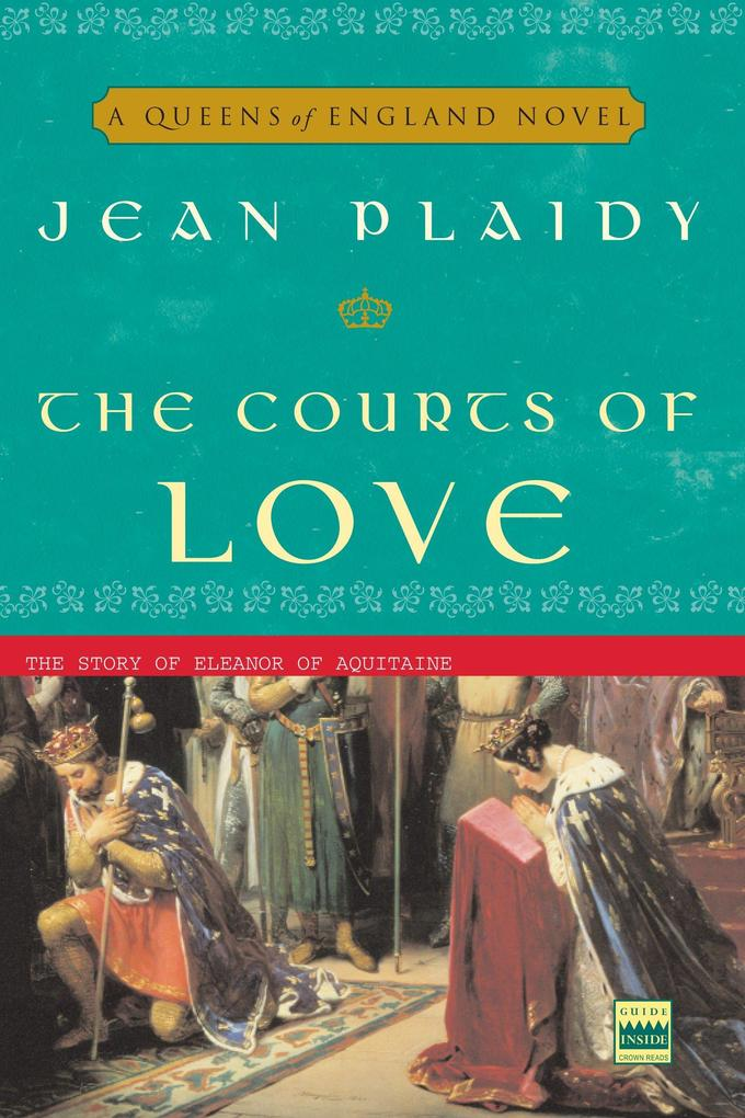The Courts of Love: The Story of Eleanor of Aquitaine als Taschenbuch
