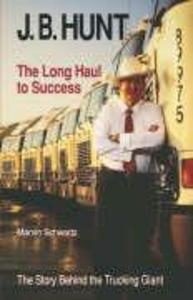 J. B. Hunt: The Long Haul to Success als Buch