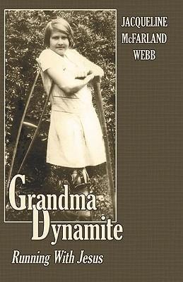 Grandma Dynamite: Running with Jesus als Taschenbuch
