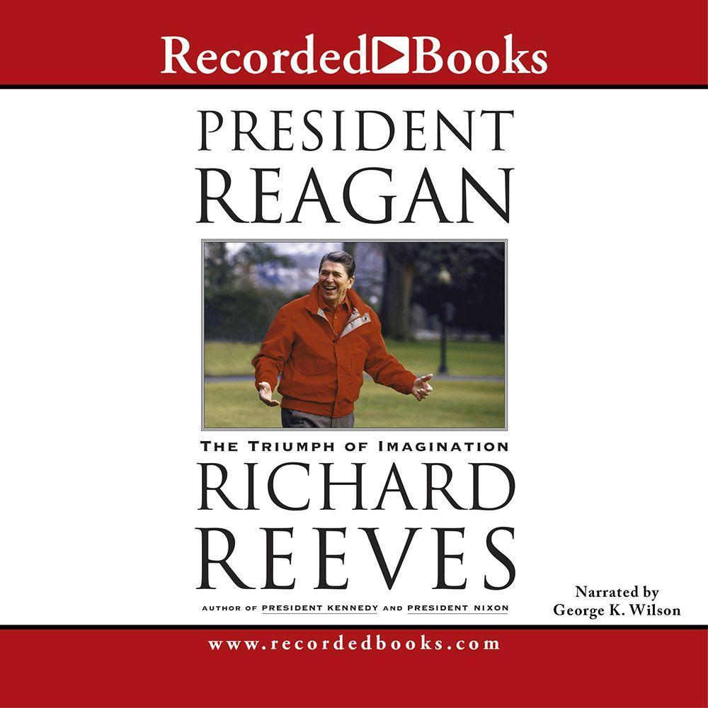 President Reagan: The Triumph of Imagination als Hörbuch