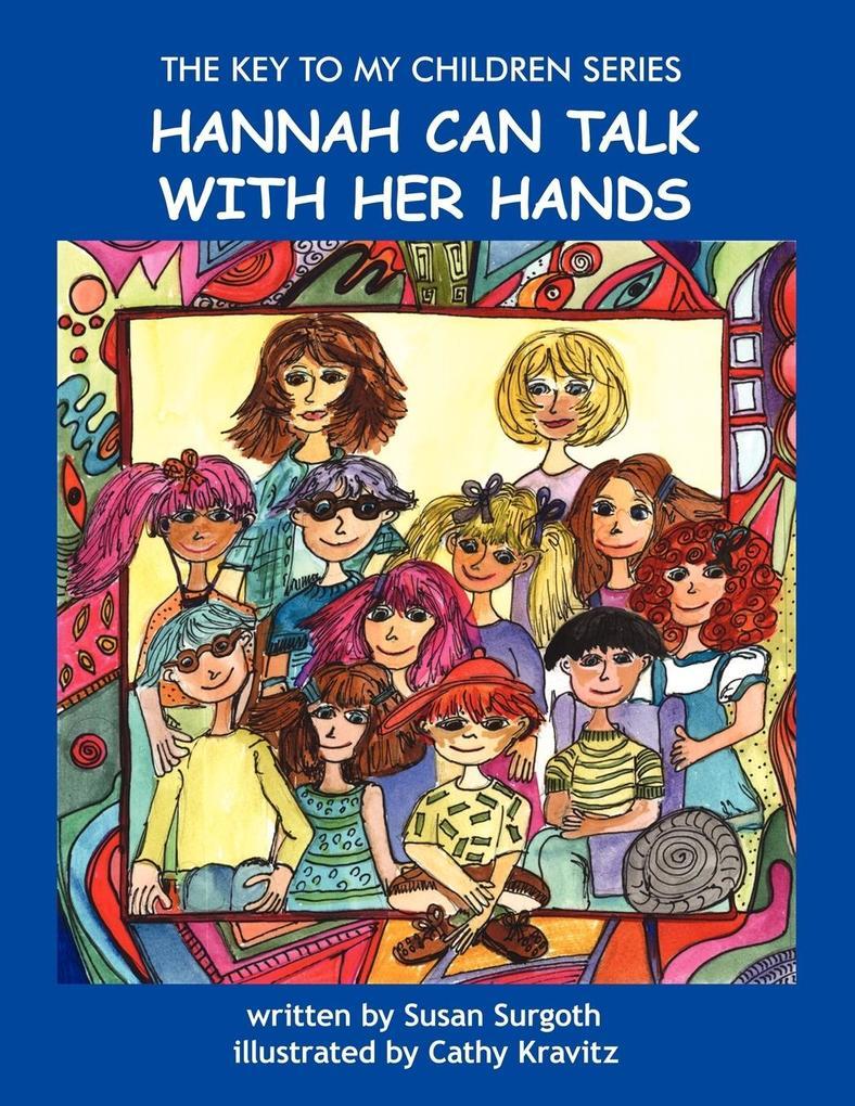 The Key to My Children: Hannah Can Talk with Her Hands als Taschenbuch