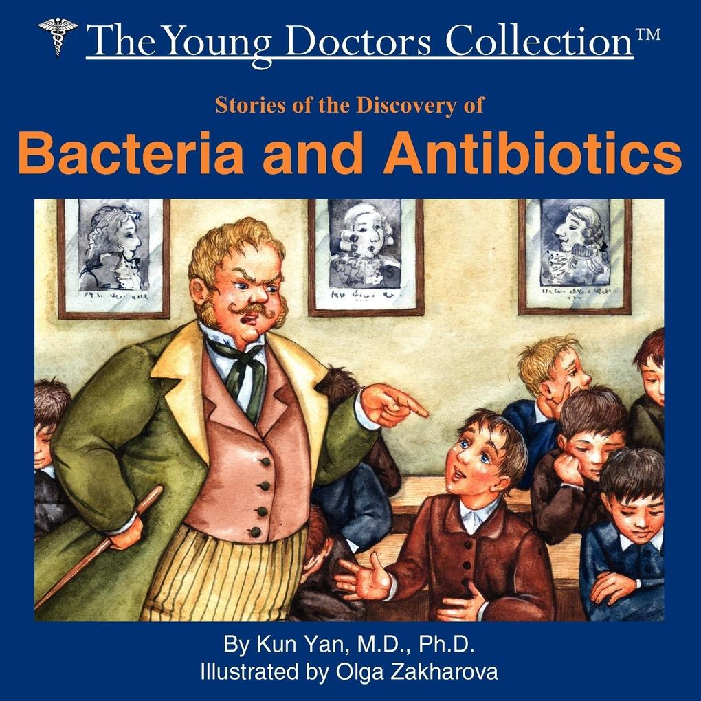 Stories of the Discovery of Bacteria and Antibiotics: The Young Doctors Collection als Taschenbuch