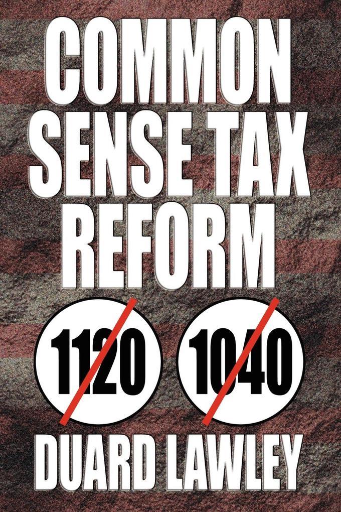 Common Sense Tax Reform als Taschenbuch