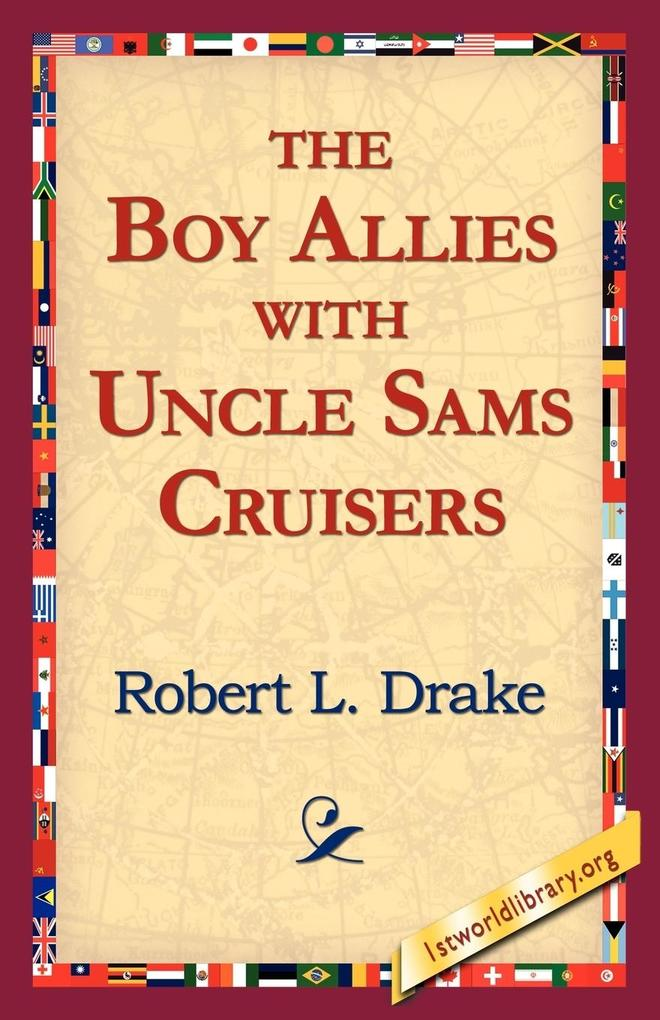 The Boy Allies with Uncle Sams Cruisers als Taschenbuch