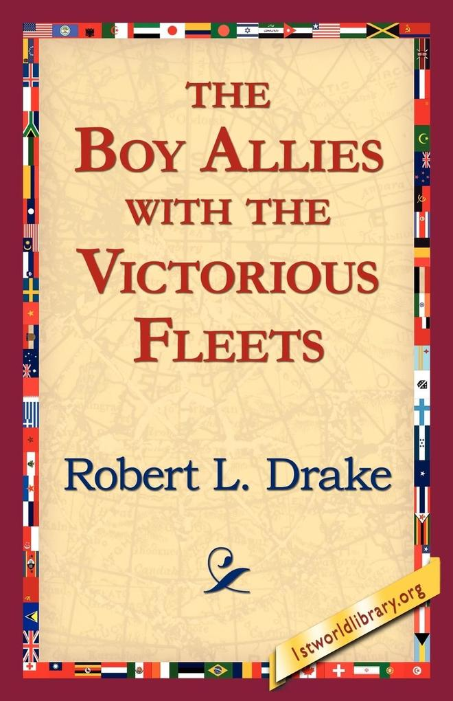 The Boy Allies with the Victorious Fleets als Taschenbuch